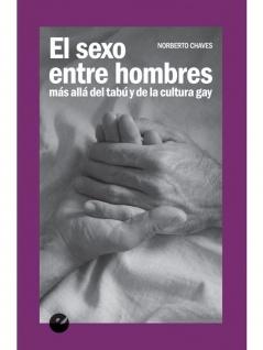 El sexo entre hombres, más allá del tabú de la cultura gay