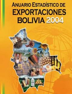 Anuario Estadístico de Exportaciones Bolivia 2004