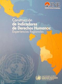 Construcción de Indicadores de Derechos Humanos: Experiencias Regionales