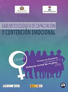 Guía metodológica de capacitación y contención emocional Encuesta de Prevalencia y características de la violencia contra las mujeres 2016
