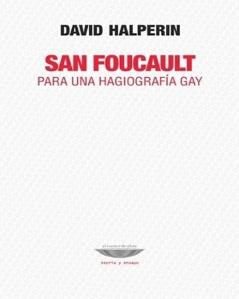 San Foucault Para una Hagiografía Gay