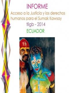 Informe: Acceso a la Justicia y derechos humanos para el Sumak Kawsay TILGB