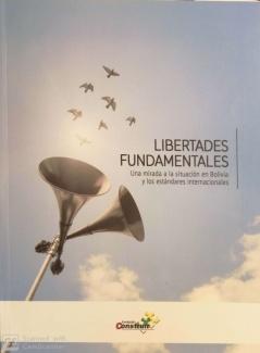 Libertades Fundamentales: Una mirada a la situación en Bolivia y los estándares internacionales