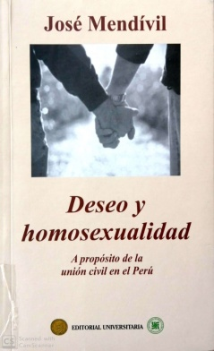 Deseo y homosexualidad A propósito de la unión civil en Perú