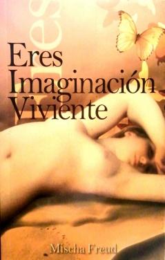 Eres imaginación viviente